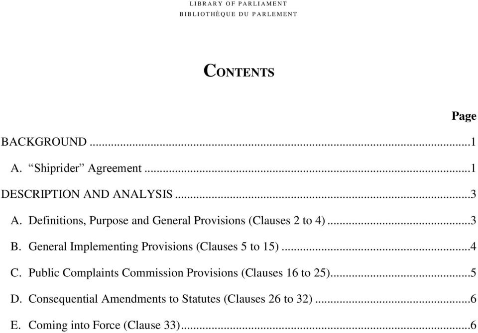 General Implementing Provisions (Clauses 5 to 15)...4 C.
