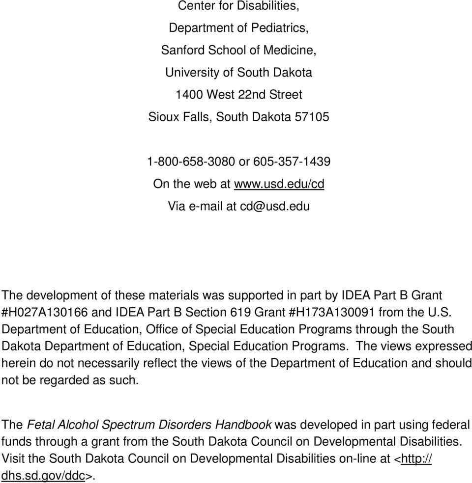 ction 619 Grant #H173A130091 from the U.S. Department of Education, Office of Special Education Programs through the South Dakota Department of Education, Special Education Programs.