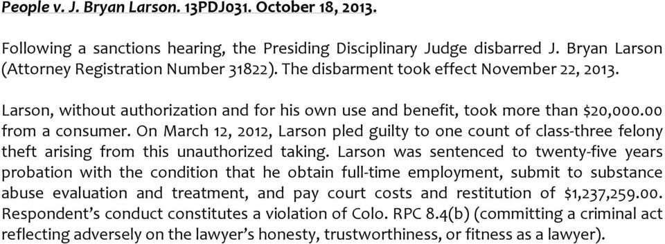 On March 12, 2012, Larson pled guilty to one count of class-three felony theft arising from this unauthorized taking.