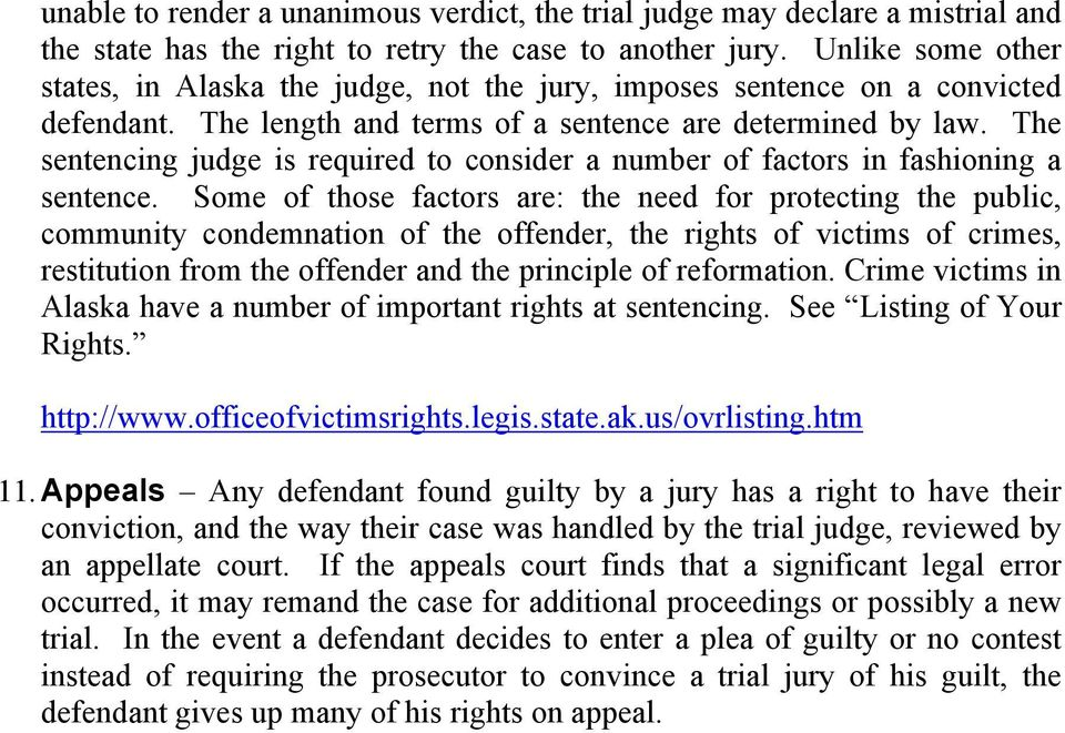 The sentencing judge is required to consider a number of factors in fashioning a sentence.