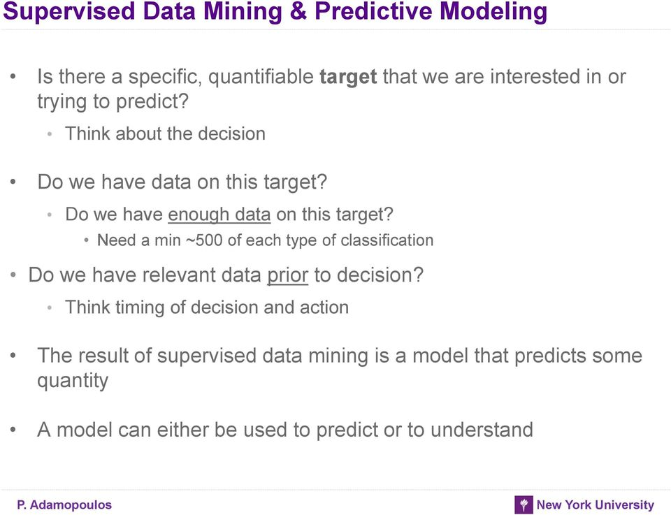 Need a min ~500 of each type of classification Do we have relevant data prior to decision?