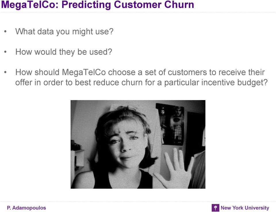 How should MegaTelCo choose a set of customers to