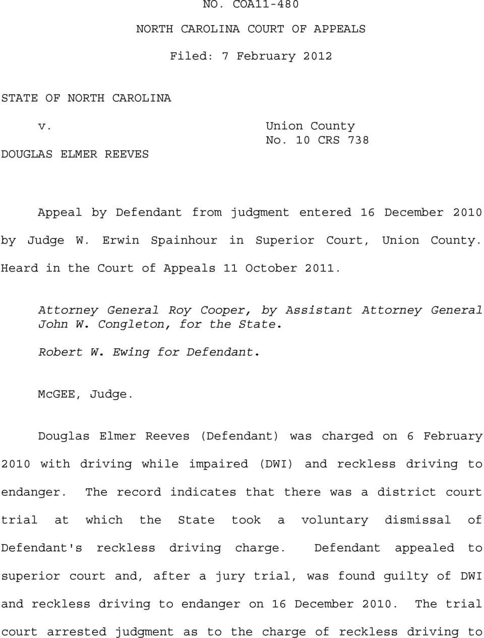 Attorney General Roy Cooper, by Assistant Attorney General John W. Congleton, for the State. Robert W. Ewing for Defendant. McGEE, Judge.