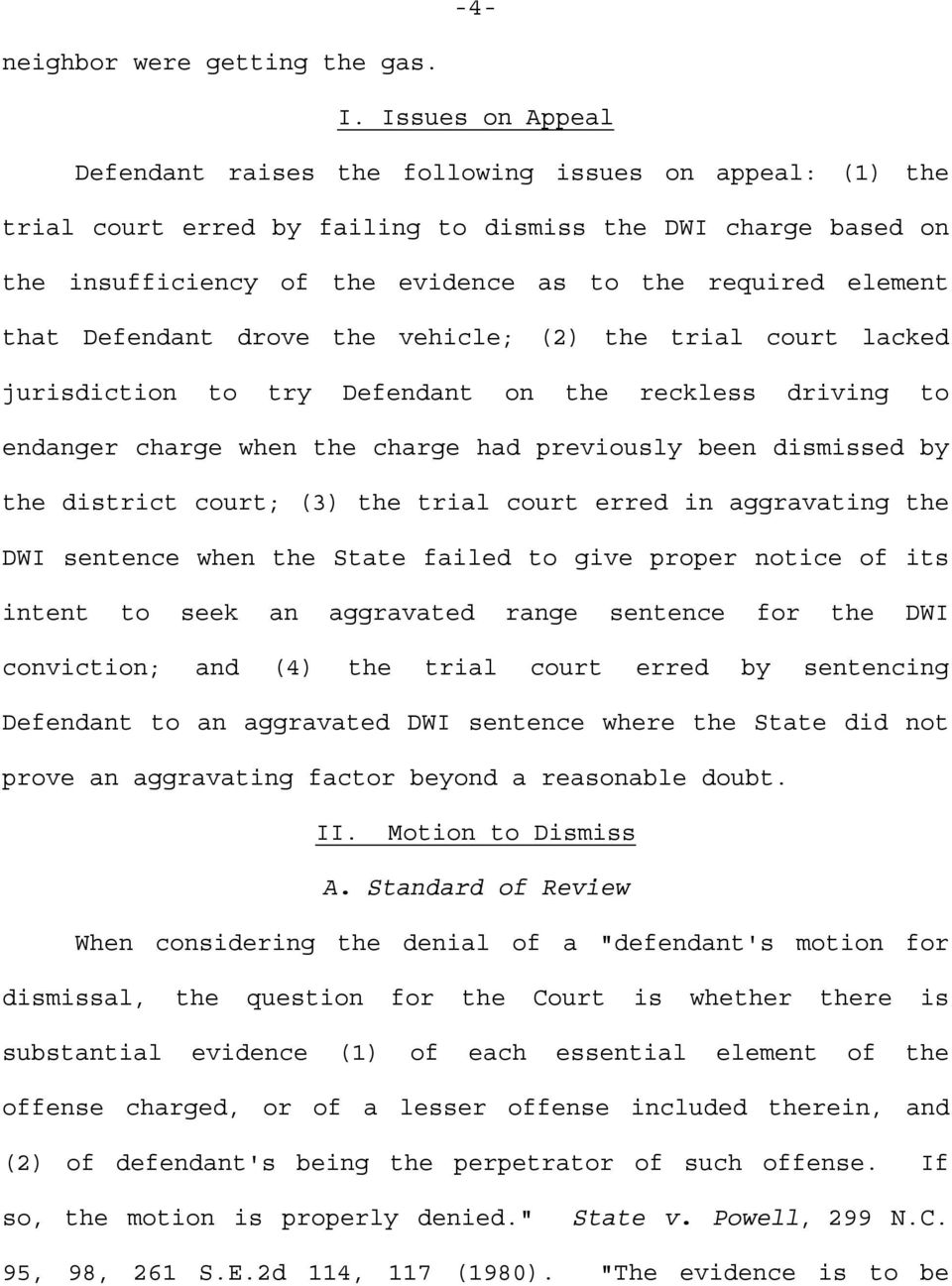 that Defendant drove the vehicle; (2) the trial court lacked jurisdiction to try Defendant on the reckless driving to endanger charge when the charge had previously been dismissed by the district