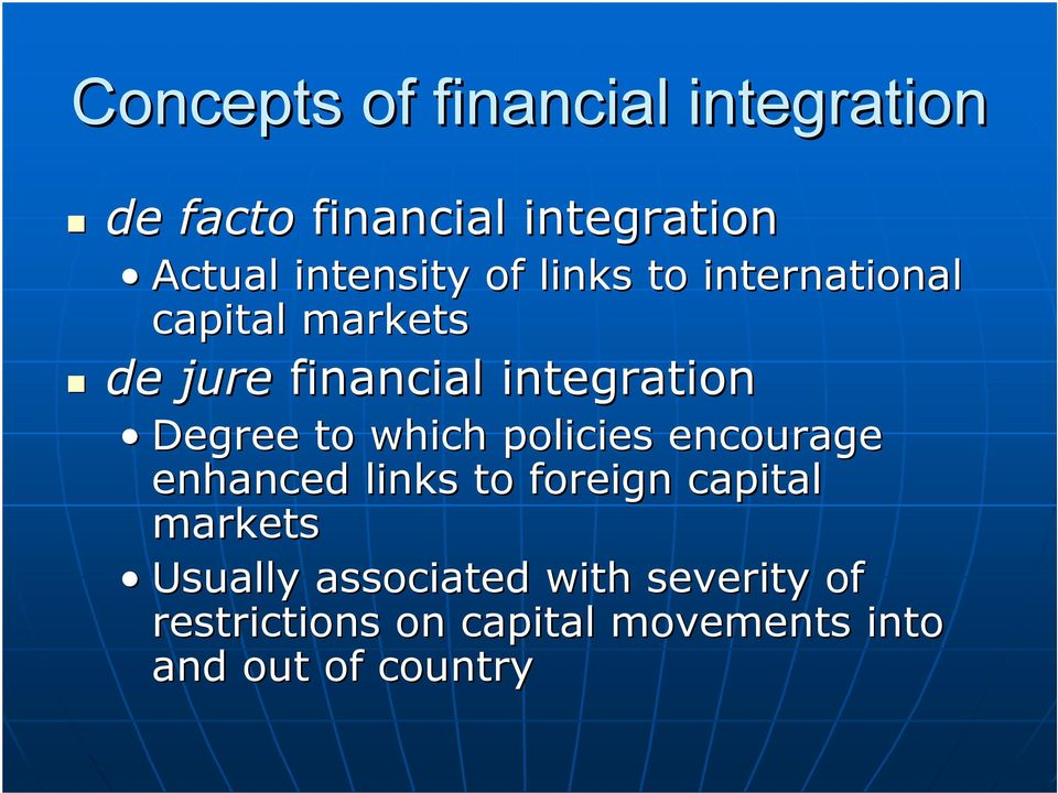 integration Degree to which policies encourage enhanced links to foreign capital