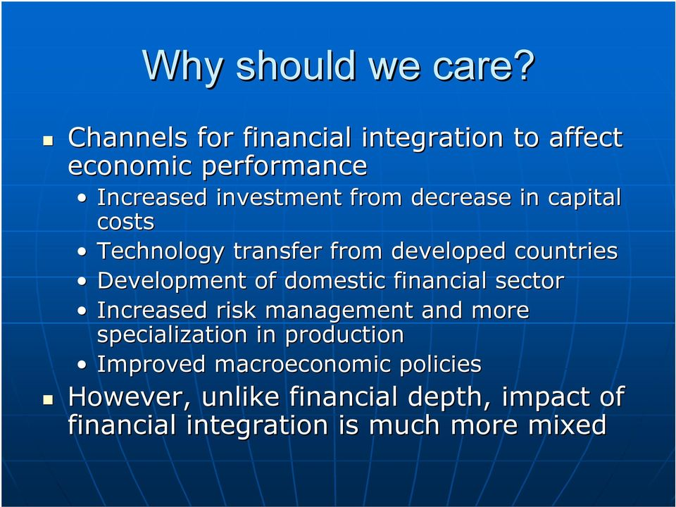 in capital costs Technology transfer from developed countries Development of domestic financial