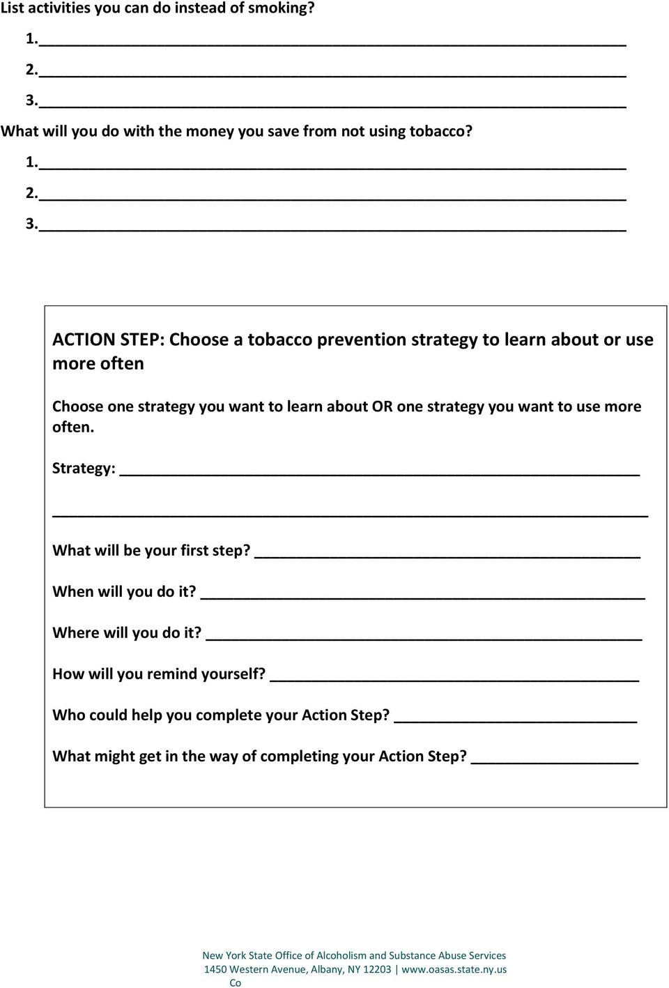 ACTION STEP: Choose a tobacco prevention strategy to learn about or use more often Choose one strategy you want to learn about OR