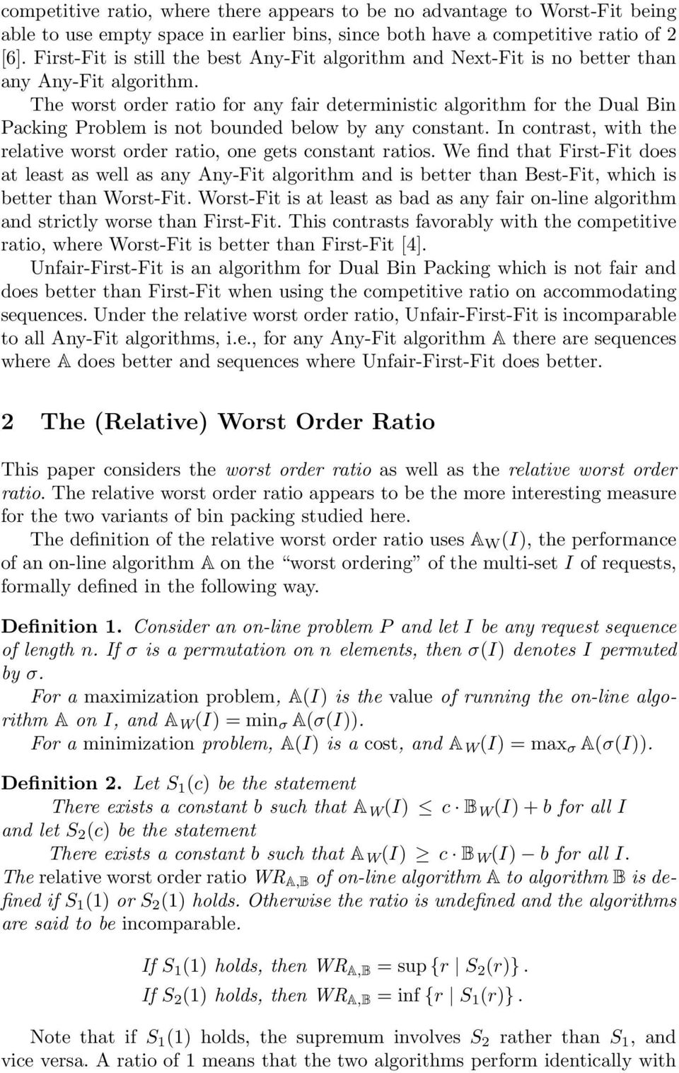 The worst order ratio for any fair deterministic algorithm for the Dual Bin Packing Problem is not bounded below by any constant.