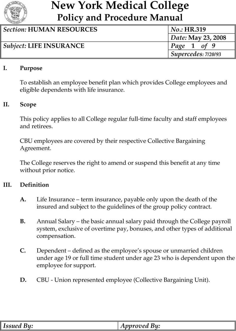 Scope This policy applies to all College regular full-time faculty and staff employees and retirees. CBU employees are covered by their respective Collective Bargaining Agreement.