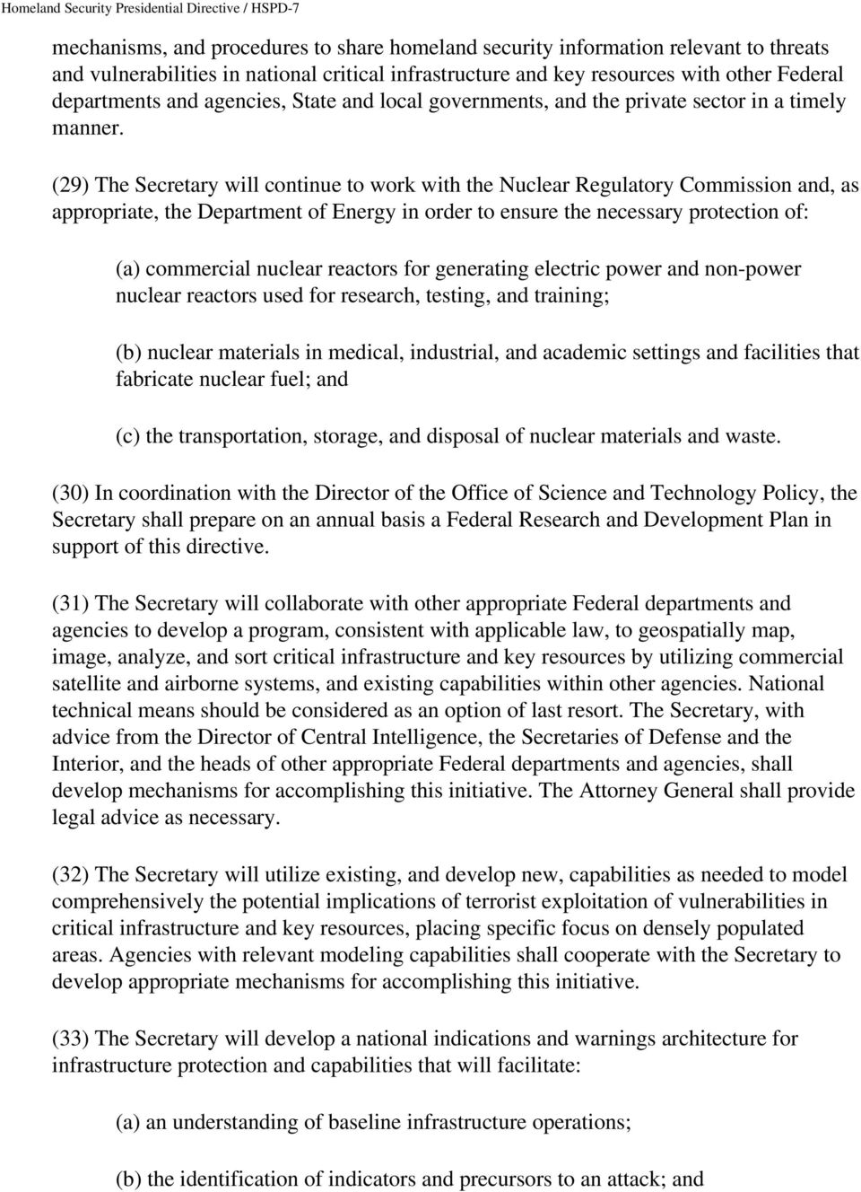 (29) The Secretary will continue to work with the Nuclear Regulatory Commission and, as appropriate, the Department of Energy in order to ensure the necessary protection of: (a) commercial nuclear
