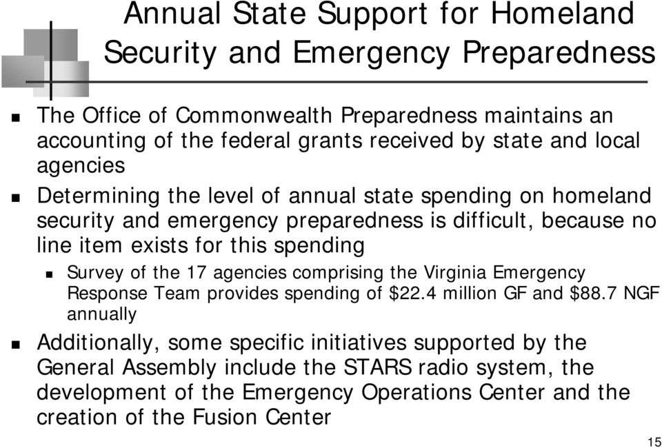 this spending Survey of the 17 agencies comprising the Virginia Emergency Response Team provides spending of $22.4 million GF and $88.
