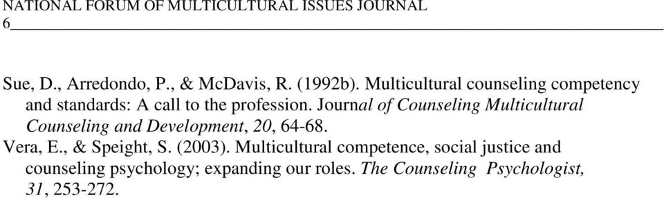 Journal of Counseling Multicultural Counseling and Development, 20, 64-68. Vera, E.