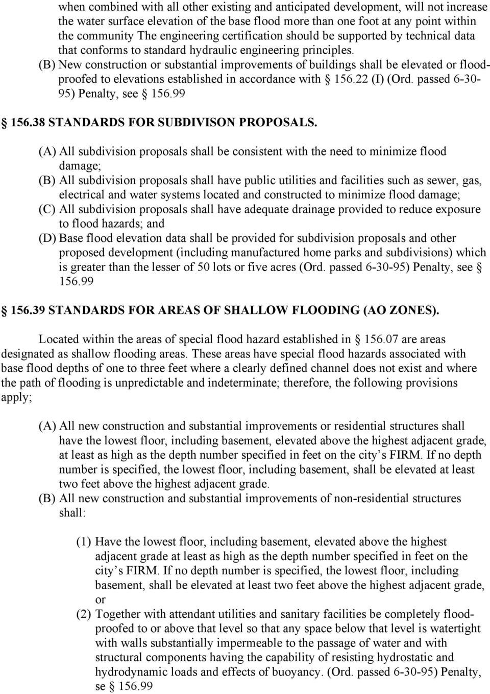 (B) New construction or substantial improvements of buildings shall be elevated or floodproofed to elevations established in accordance with 156.22 (I) (Ord. passed 6-30- 95) Penalty, see 156.99 156.