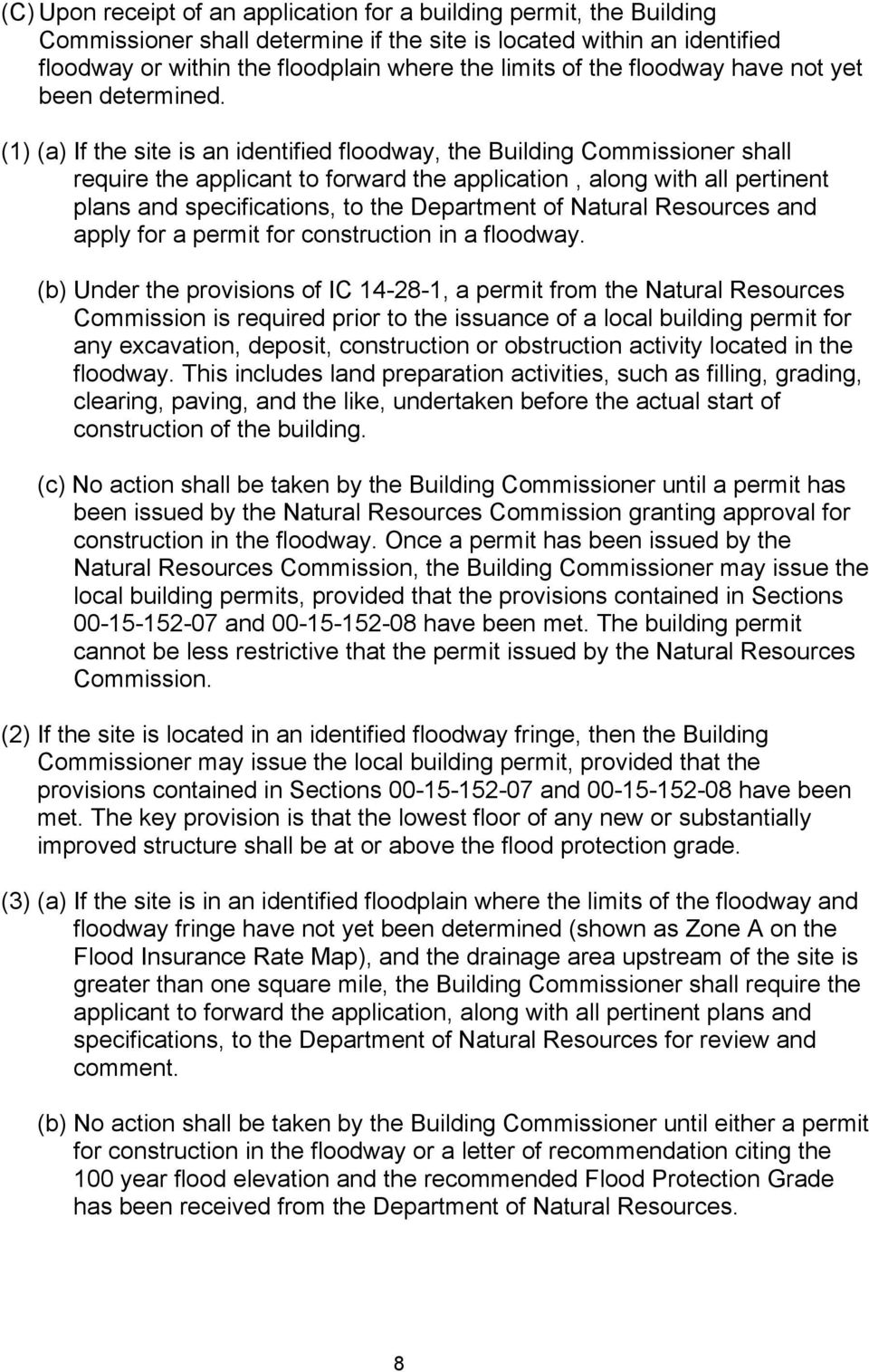 (1) (a) If the site is an identified floodway, the Building Commissioner shall require the applicant to forward the application, along with all pertinent plans and specifications, to the Department