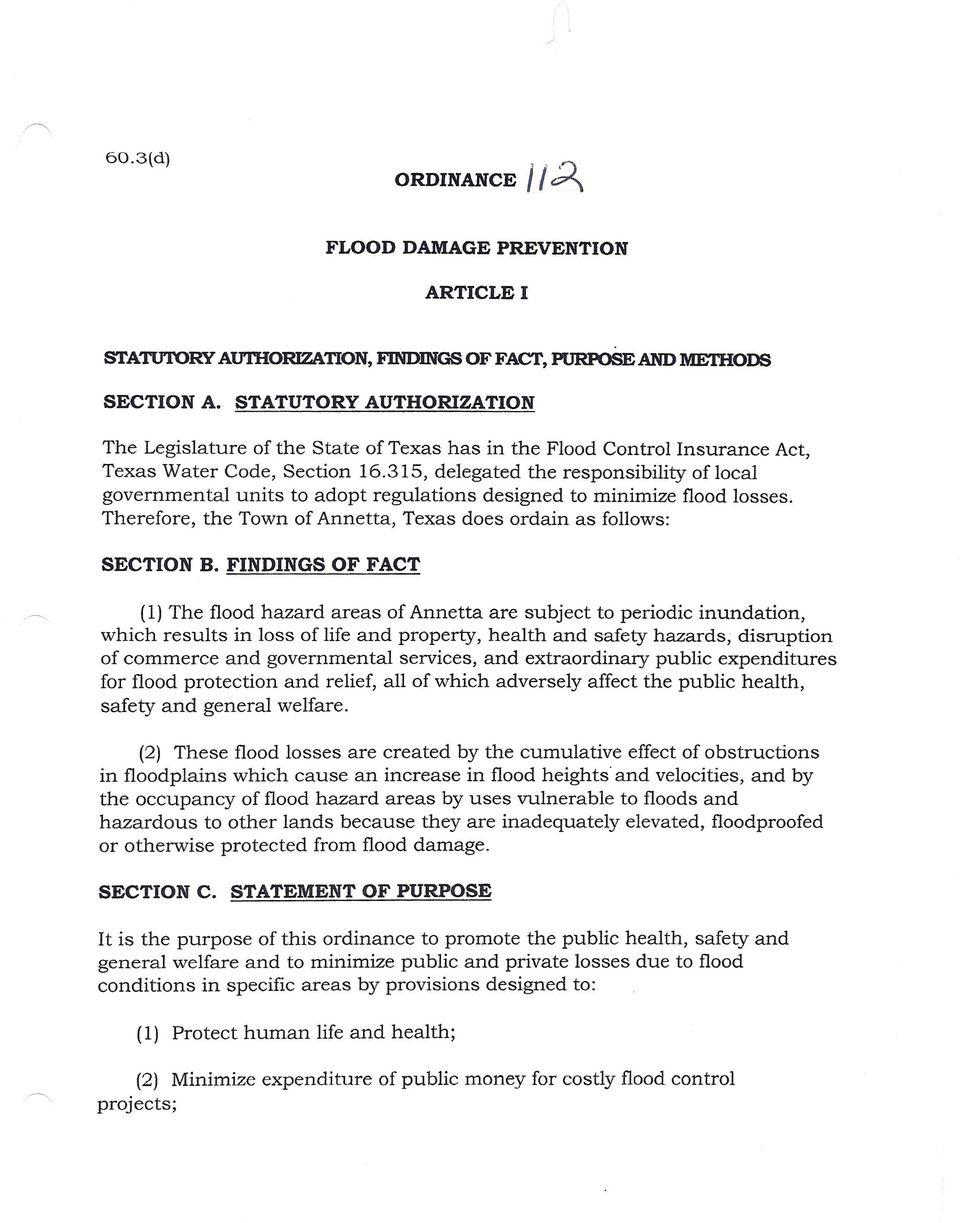 315, delegated the responsibility oflocal governmental units to adopt regulations designed to minimize flood losses. Therefore, the Town of Armetta, Texas does ordain as follows: SECTION B.