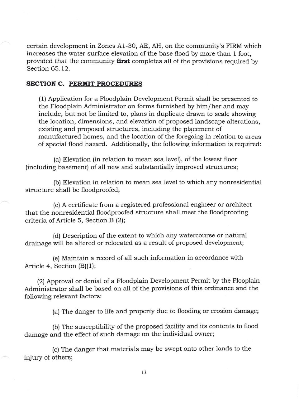 PERMIT PROCEDURES (1) Application for a Floodplain Development Permit shall be presented to the Floodplain Administrator on forms furnished by him/her and may include, but not be limited to, plans in