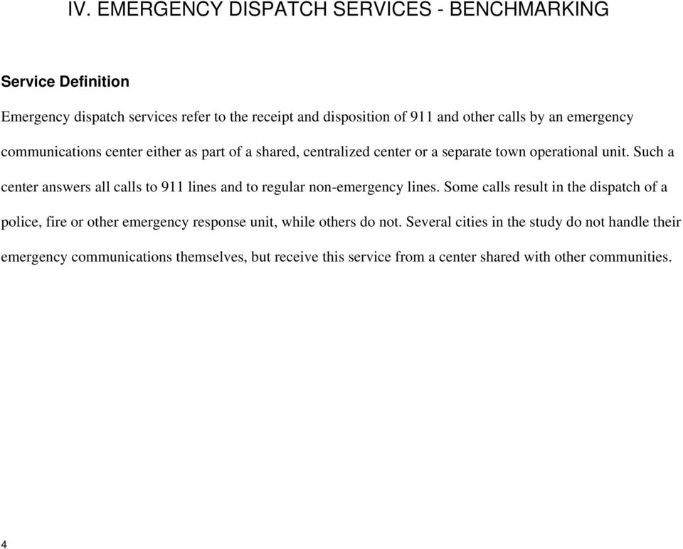 Such a center answers all calls to 911 lines and to regular non-emergency lines.
