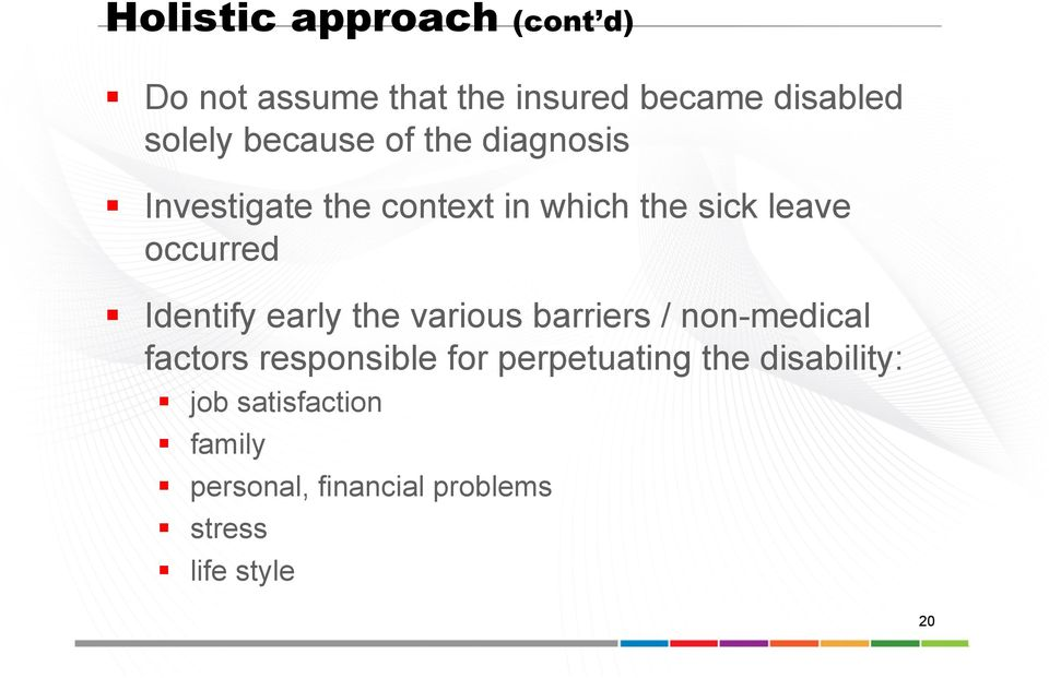 Identify early the various barriers / non-medical factors responsible for