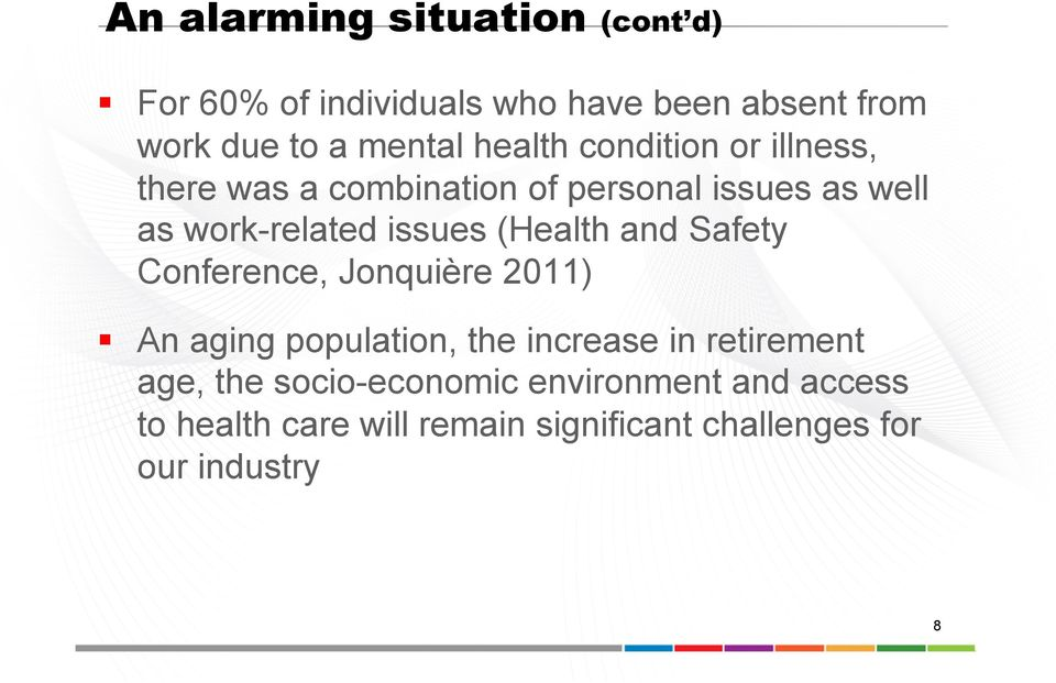 (Health and Safety Conference, Jonquière 2011) An aging population, the increase in retirement age, the