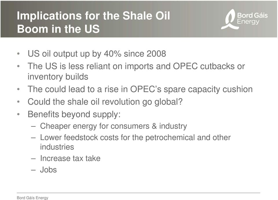 capacity cushion Could the shale oil revolution go global?