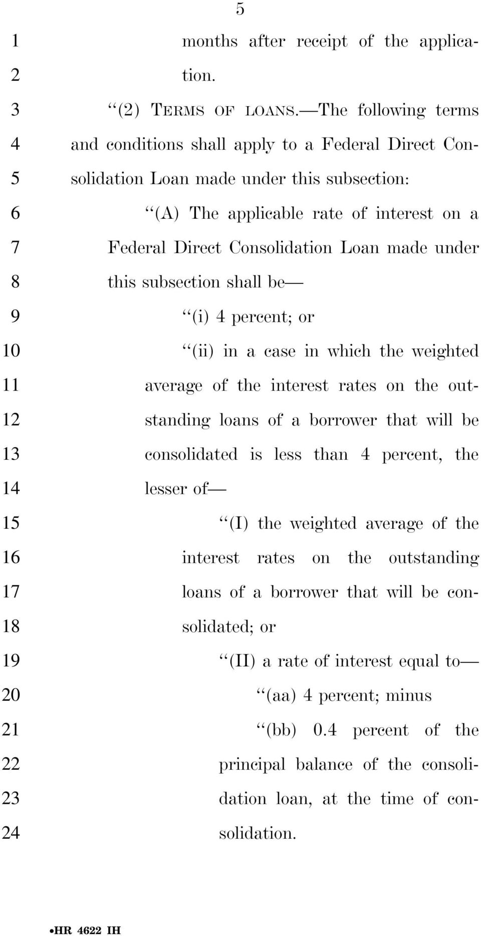 under this subsection shall be (i) percent; or (ii) in a case in which the weighted average of the interest rates on the out- standing loans of a borrower that will be consolidated is less than