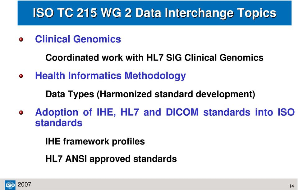 Types (Harmonized standard development) Adoption of IHE, HL7 and DICOM