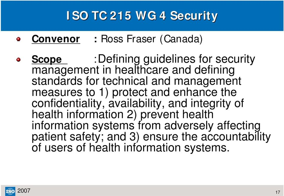 confidentiality, availability, and integrity of health information 2) prevent health information systems