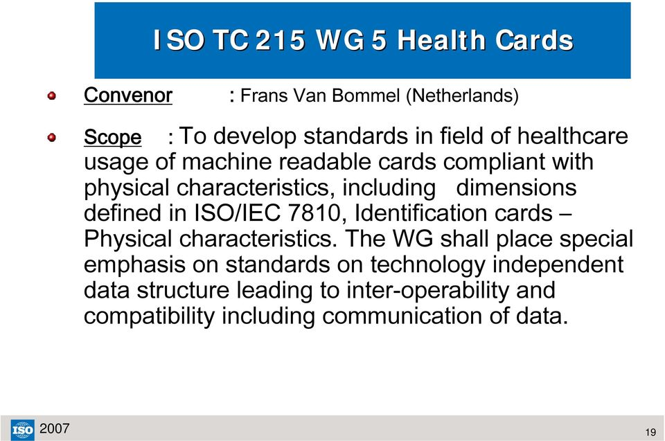 ISO/IEC 7810, Identification cards Physical characteristics.