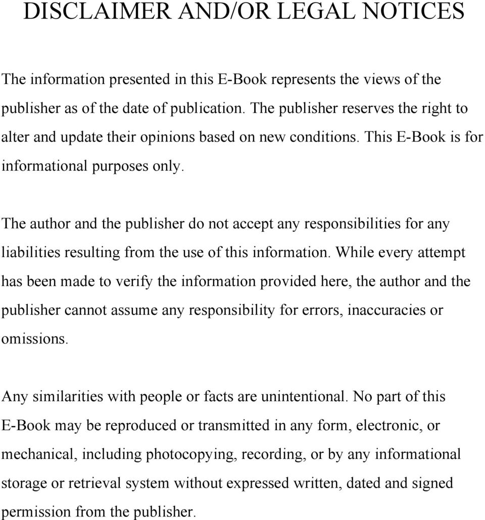 The author and the publisher do not accept any responsibilities for any liabilities resulting from the use of this information.