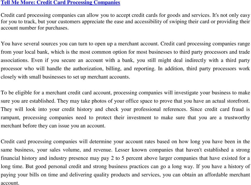 You have several sources you can turn to open up a merchant account.