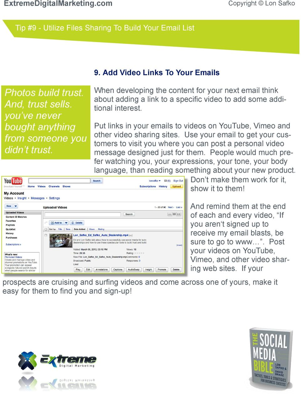 Put links in your emails to videos on YouTube, Vimeo and other video sharing sites.