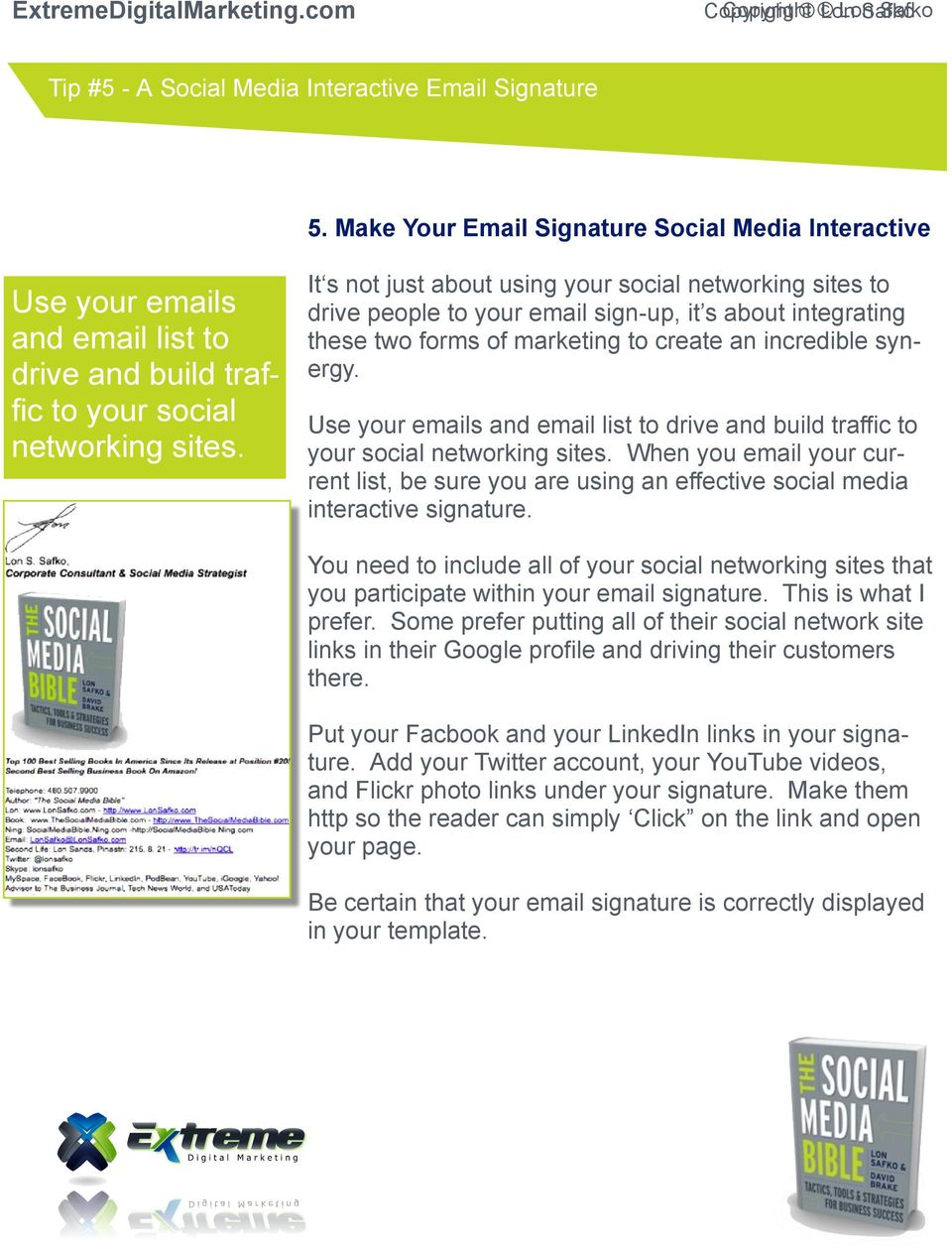 It s not just about using your social networking sites to drive people to your email sign-up, it s about integrating these two forms of marketing to create an incredible synergy.