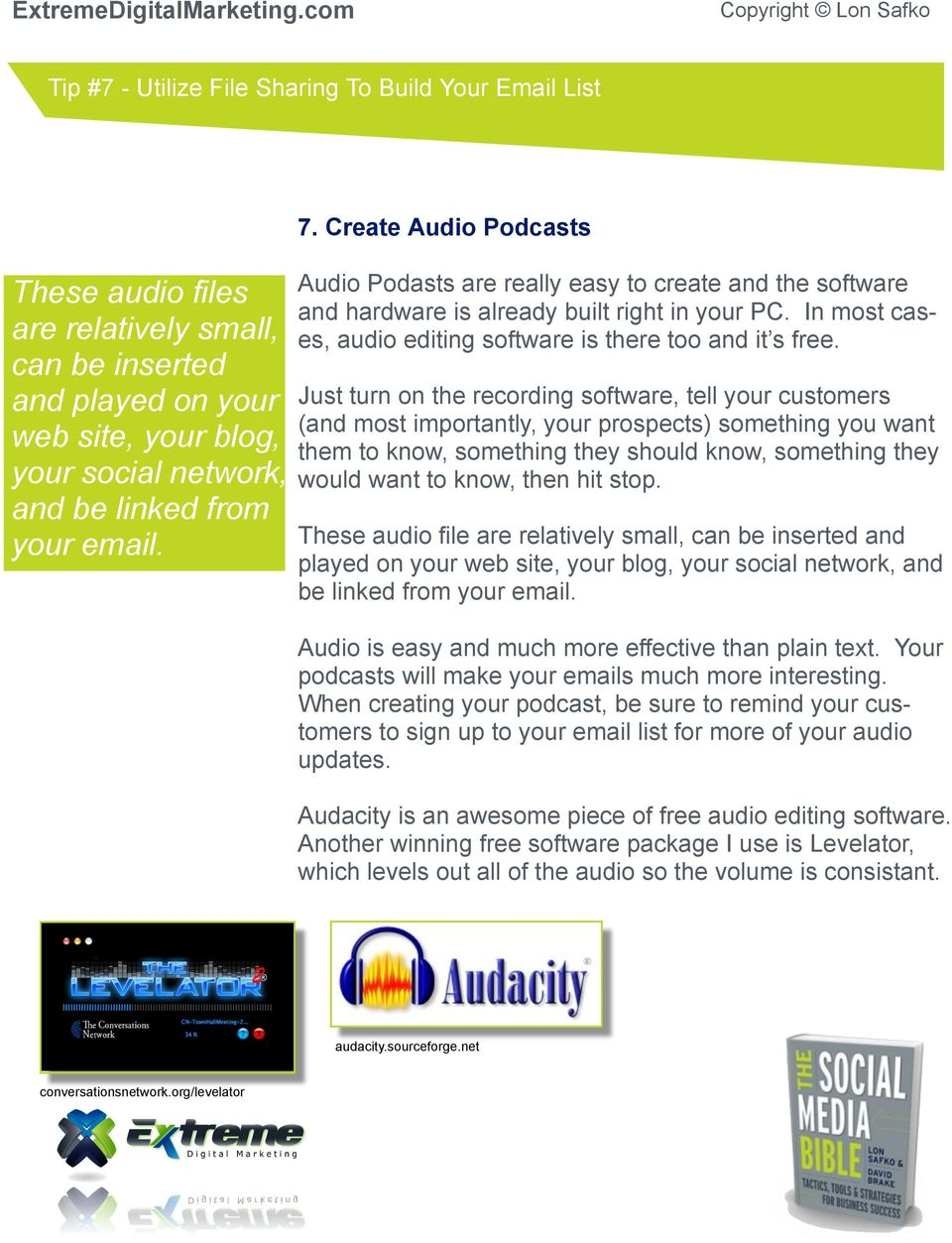 In most cases, audio editing software is there too and it s free.