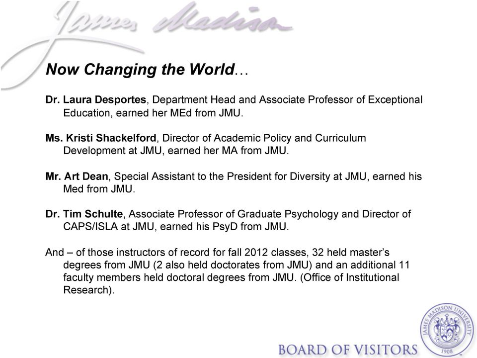 Art Dean, Special Assistant to the President for Diversity at JMU, earned his Med from JMU. Dr.