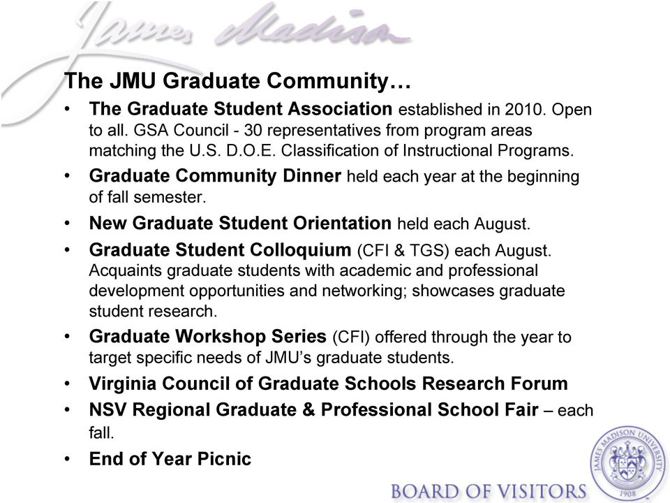 Graduate Student Colloquium (CFI & TGS) each August. Acquaints graduate students with academic and professional development opportunities and networking; showcases graduate student research.