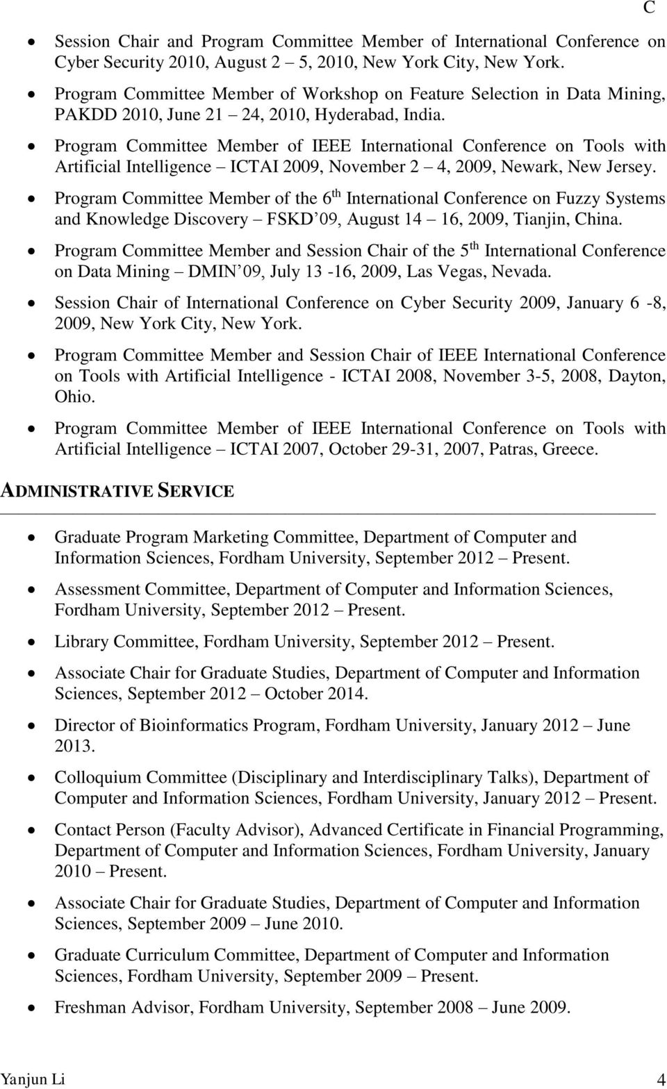 Program ommittee Member of the 6 th International onference on Fuzzy Systems and Knowledge Discovery FSKD 09, August 14 16, 2009, Tianjin, hina.