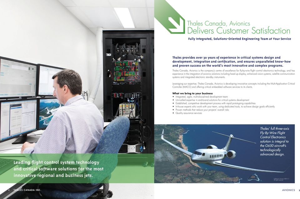 Thales Canada, Avionics is the company s centre of excellence for fl y-by-wire fl ight control electronics technology, and has experience in the integration of avionics solutions including head up