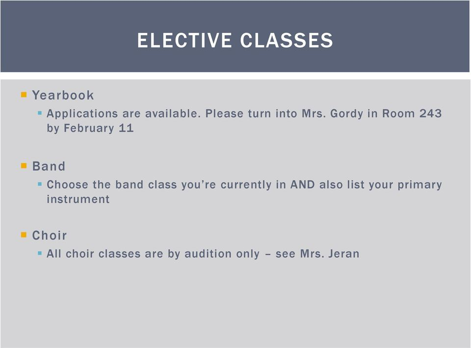 Gordy in Room 243 by February 11 Band Choose the band class you