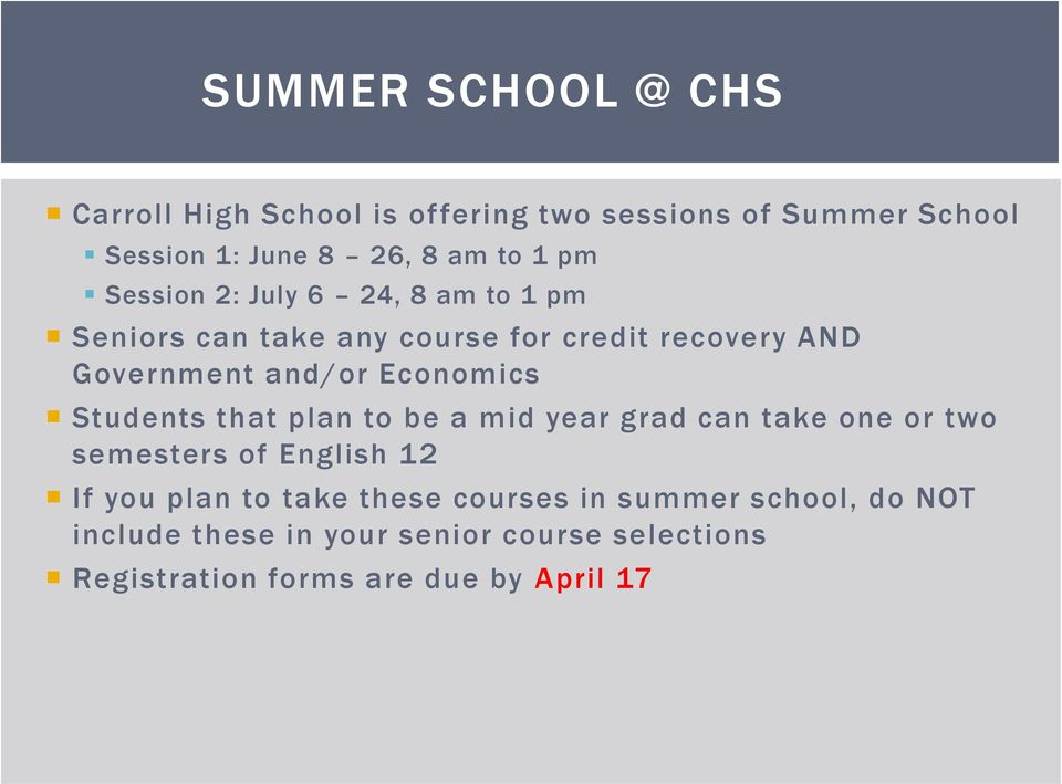 Economics Students that plan to be a mid year grad can take one or two semesters of English 12 If you plan to take