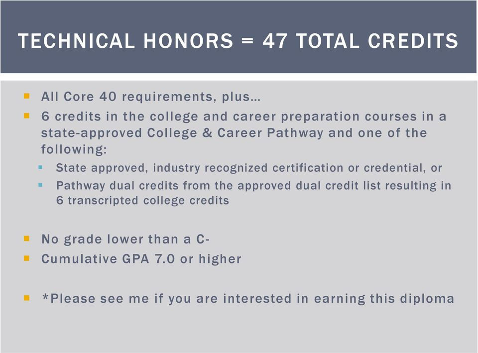 certification or credential, or Pathway dual credits from the approved dual credit list resulting in 6 transcripted