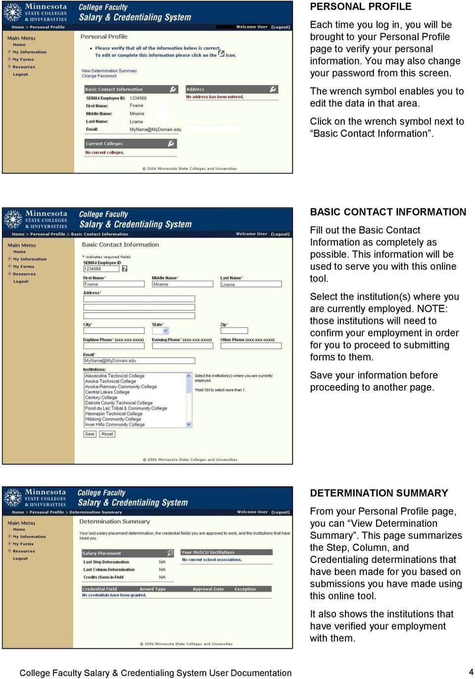 BASIC CONTACT INFORMATION Fill out the Basic Contact Information as completely as possible. This information will be used to serve you with this online tool.
