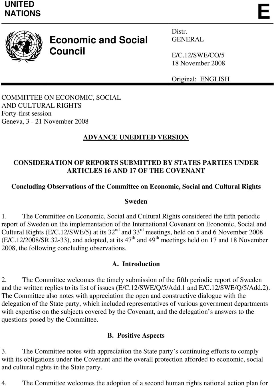 SUBMITTED BY STATES PARTIES UNDER ARTICLES 16 AND 17 OF THE COVENANT Concluding Observations of the Committee on Economic, Social and Cultural Rights Sweden 1.