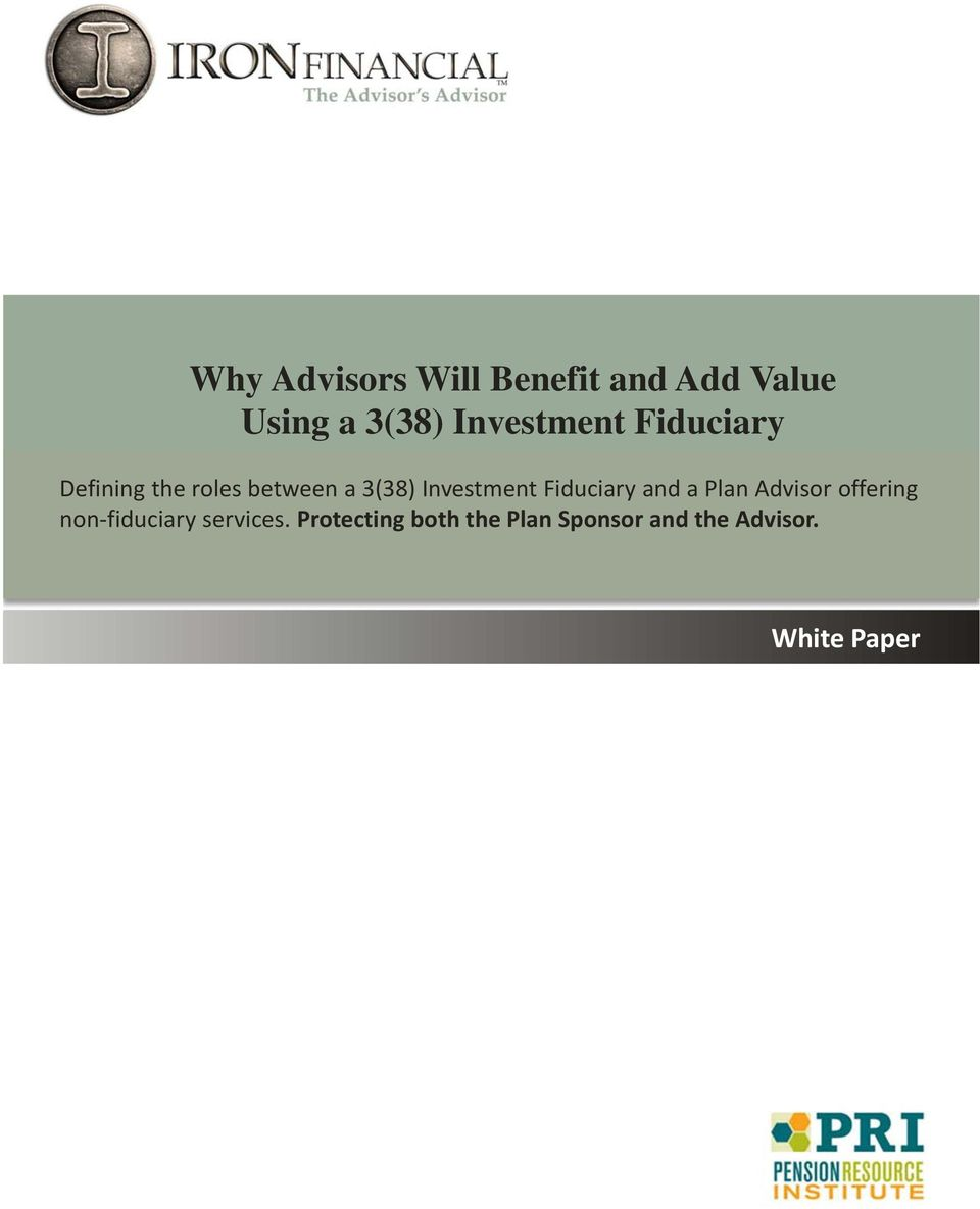 Investment Fiduciary and a Plan Advisor offering non