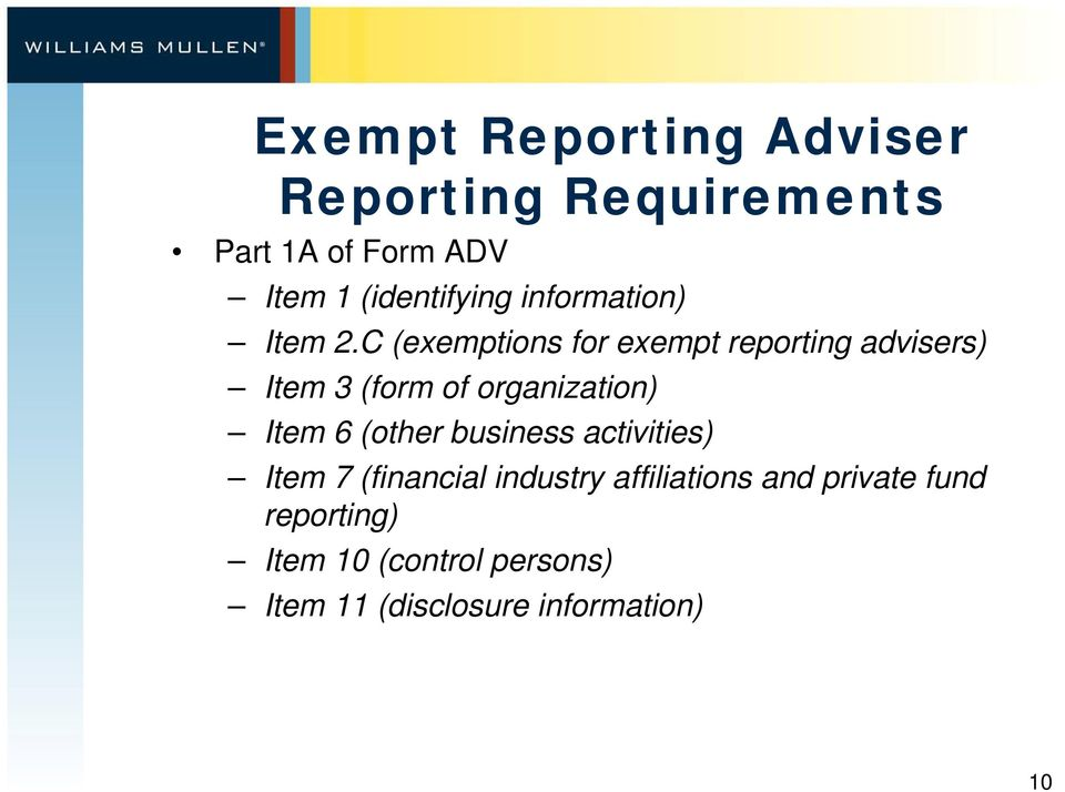 C (exemptions for exempt reporting advisers) Item 3 (form of organization) Item 6