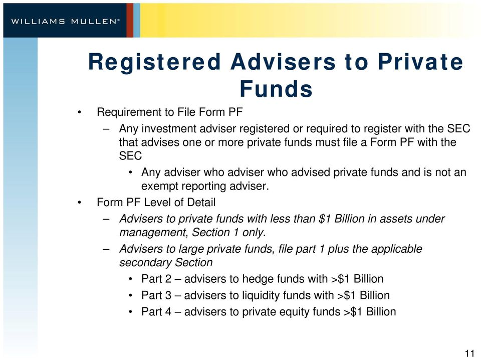 Form PF Level of Detail Advisers to private funds with less than $1 Billion in assets under management, Section 1 only.