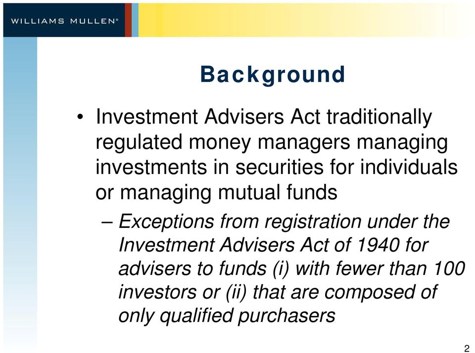 registration under the Investment Advisers Act of 1940 for advisers to funds (i)