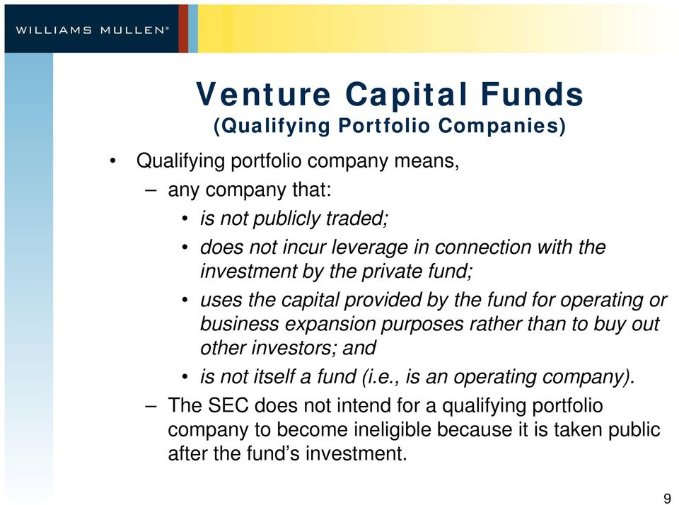 or business expansion purposes rather than to buy out other investors; and is not itself a fund (i.e., is an operating company).