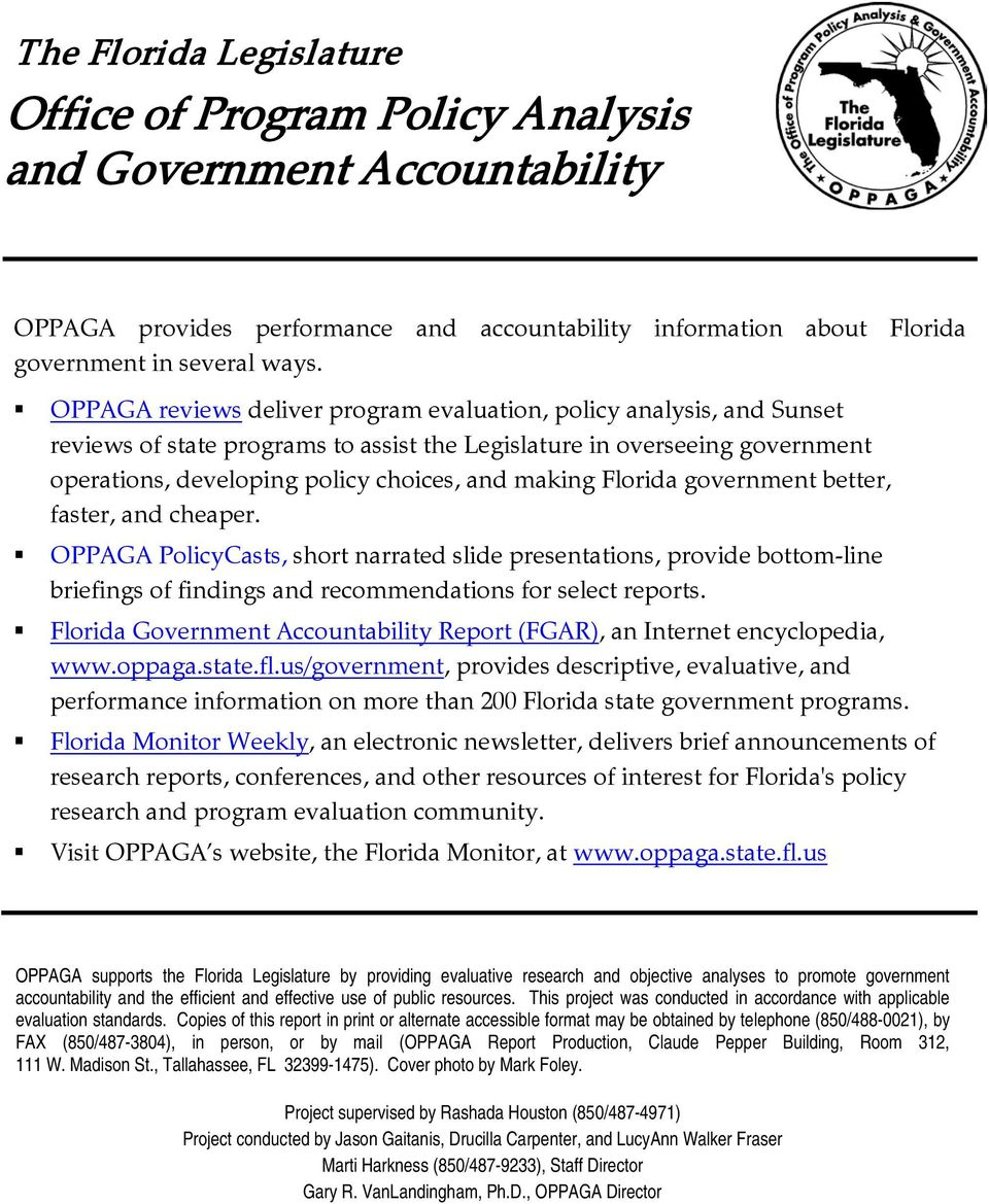 Florida government better, faster, and cheaper. OPPAGA PolicyCasts, short narrated slide presentations, provide bottom-line briefings of findings and recommendations for select reports.