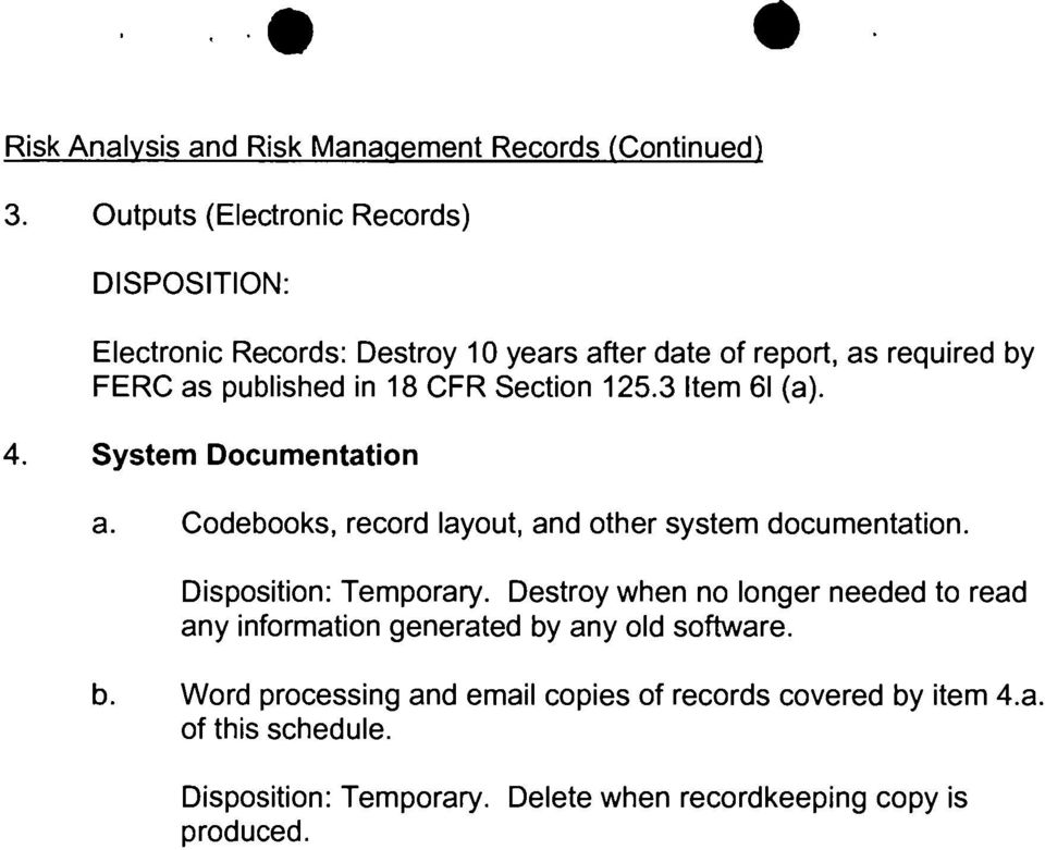 Section 125.3 Item 61 (a). 4. System Documentation a. Codebooks, record layout, and other system documentation. Disposition: Temporary.