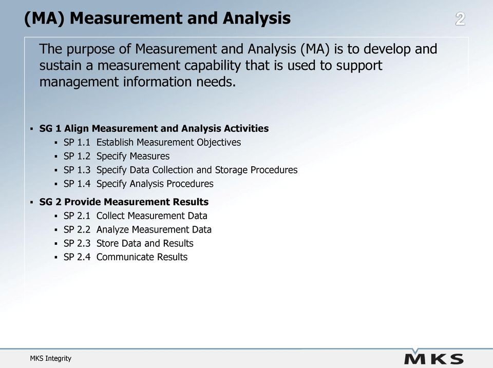 1 Establish Measurement Objectives SP 1.2 Specify Measures SP 1.3 Specify Data Collection and Storage Procedures SP 1.